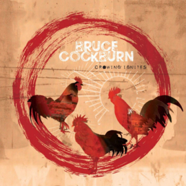 Bruce Cockburn - Crowing Ignites CD