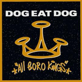 Dog Eat Dog - All Boro Kings LP Release 9-4-2021