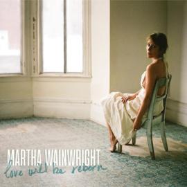 Martha Wainwright - Love Will Be Reborn CD Release 20-8-2021