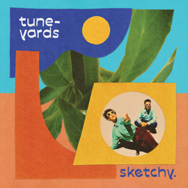 Tune Yards - Sketchy CD Release 26-3-2021