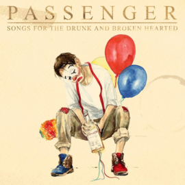 Passenger - Songs For The Drunk And Broken Hearted CD Release 8-1-2021