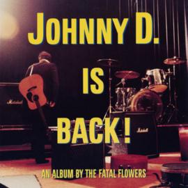 Fatal Flowers - Johnny D Is Back CD