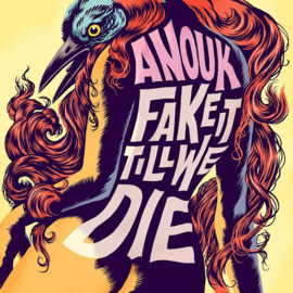 Anouk - Fake It Till We Die LP Release 16-7-2021