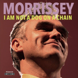 Morrissey - I Am Not A Dog On A Chain CD 20-3-2020