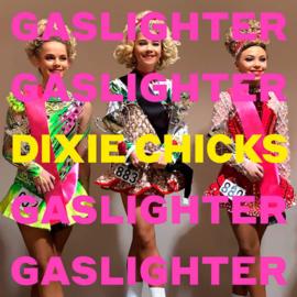 Dixie Chicks - Gaslighter CD