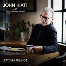 John Hiatt - Leftover Feelings LP Release 21-5-2021