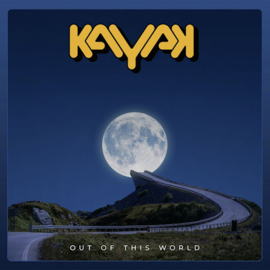 Kayak - Out Of This World CD Release 7-5-2021
