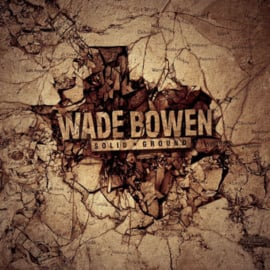 Wade Bowen - Solid Ground CD