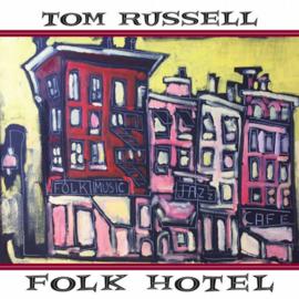 Tom Russell - Folk Hotel CD