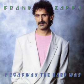 Frank Zappa - Broadway The Hard Way CD
