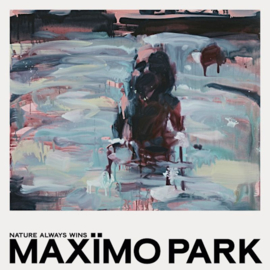 Maximo Park - Nature Always Win CD Release 26-2-2021