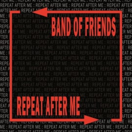 Band Of Friends - Repeat After Me CD