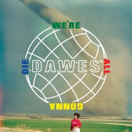 Dawes - We're All Gonna Die LP