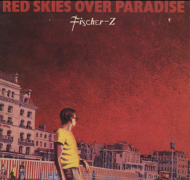 Fischer Z - Red Skies over Paradise CD