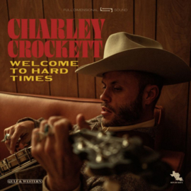Charley Crockett - Welcome To Hard Times CD Release 7-8-2020