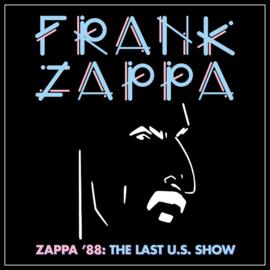 Frank Zappa - Zappa 88: The Last U.S. Show 2 CD Release 18-6-2021
