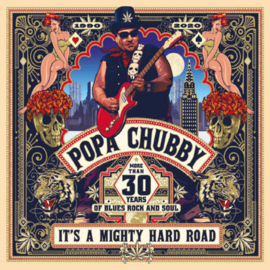 Popa Chubby - It's A Mighty Hard Road CD Release 14-2-2020