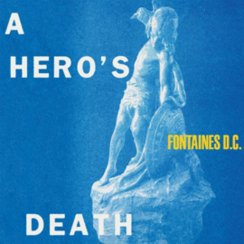 Fontaines D.C. - A Hero's Death CD Release 31-7-2020