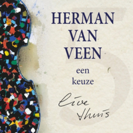 Herman Van Veen - Een Keuze, Live Thuis CD
