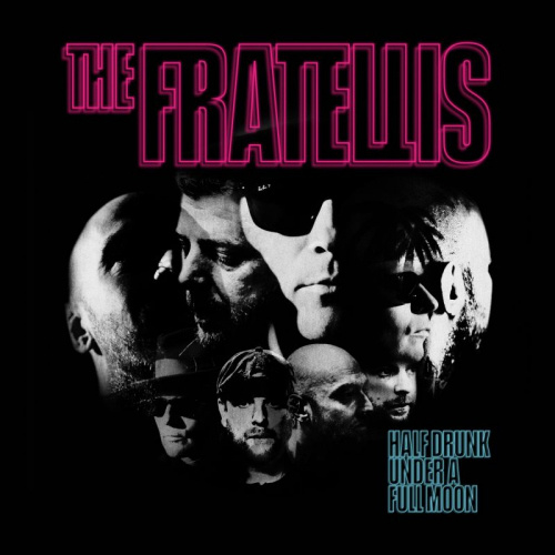 The Fratellis - Half Drunk Under A Full Moon Cd Release 9-4-2021