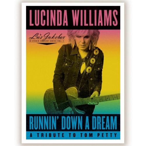 Lucinda Williams - Runnin' Down A Dream - A Tribute To Tom Petty CD Release 16-4-2021