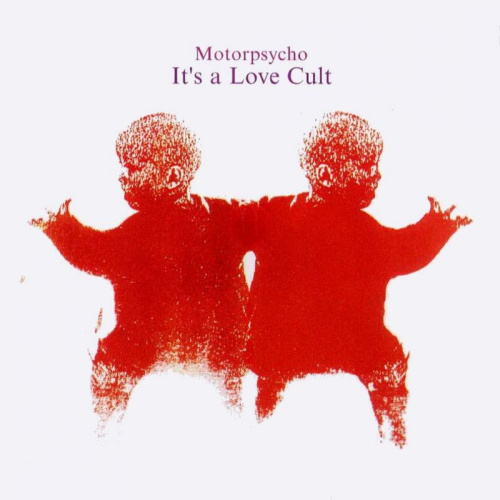 Motorpsycho - It's A Love Cult CD