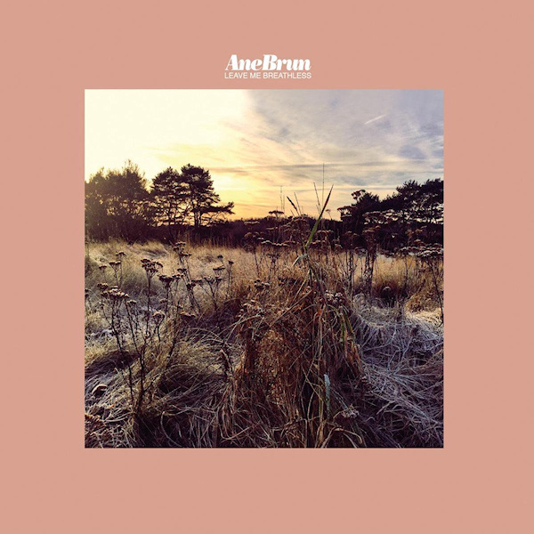 Ane Brun - Leave Me Breathless LP Release 21-5-2021