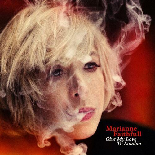 Marianne Faithfull - Give My Love To London CD 2014