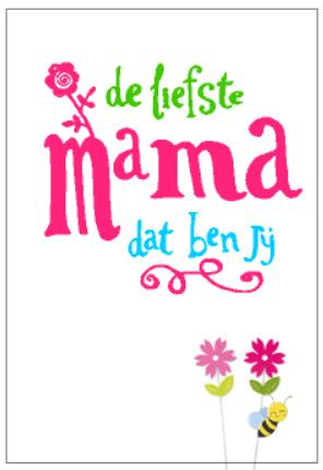 de liefste mama