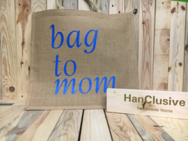 Bag to mom