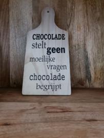 Mini tekstplankje   chocolade stelt geen moelijke vragen