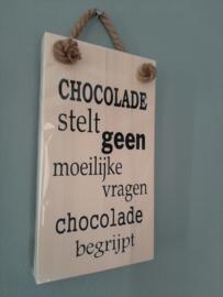 Chocolade stelt geen moeilijke vragen