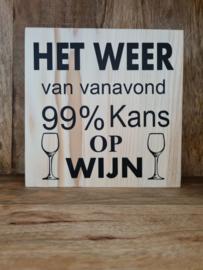 Het weer van vanavond 99% kans op wijn