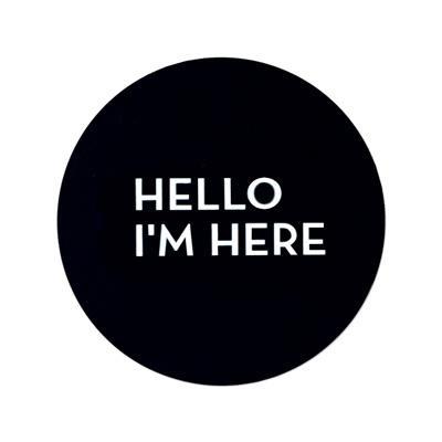 Hello I'm here