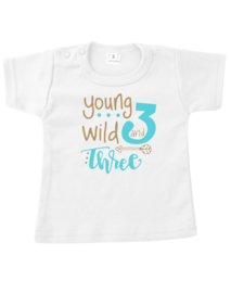 T shirt young, wild and three