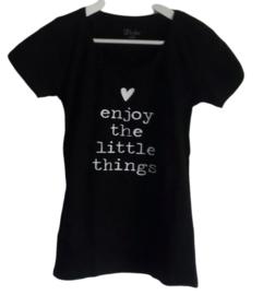T-shirt enjoy the little things.