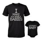 T-shirt I make adorable babies