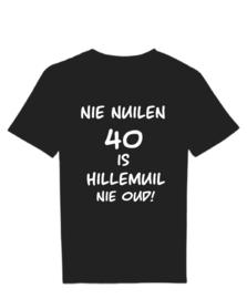 T-shirt nie nuilen 40 is hillemuil nie oud
