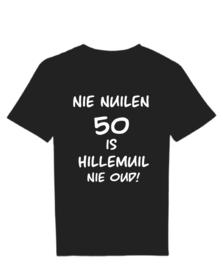 T-shirt nie nuilen 50 is hillemuil nie oud