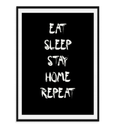 Eat Sleep Stay Home - Poster