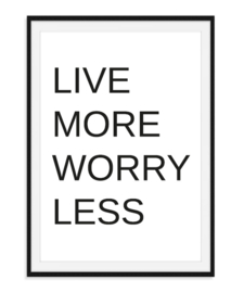 Live more worry less - Poster