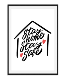Stay home stay safe - Poster