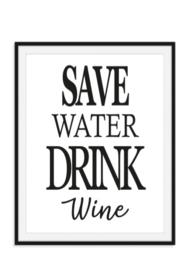 Save water drink wine Zwart wit tekst poster