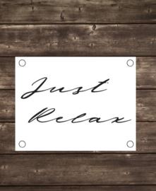 Tuinposter Just Relax handschrift - Diverse formaten