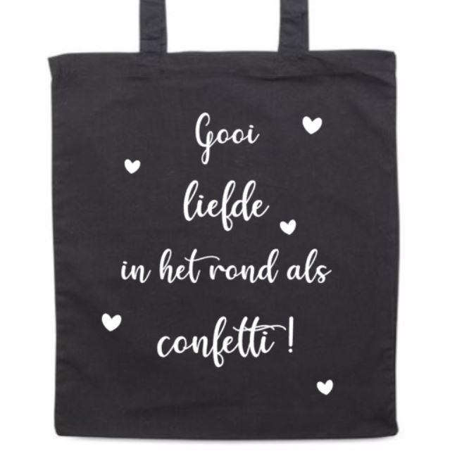 Tas 'Gooi liefde in het rond als confetti'