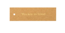 """Label """"You are so loved"""""""