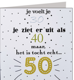 Je voelt je 30....