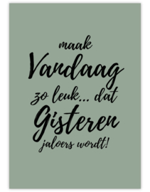 Vandaag  leuk, gister jaloers - Ansichtkaart - giveX