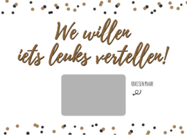 Kraskaart: We willen iets leuks vertellen!