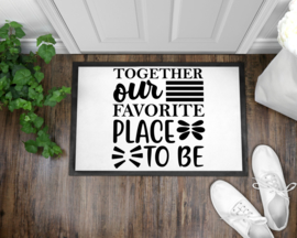Deurmat | Together our favorite place to be